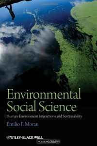 Emilio Moran / Environmental Social Science: HumanEnvironment interactions and Sustainability / Environmental Social Science offers a new synthesis of environmental studies, defining the nature of human-environment ...