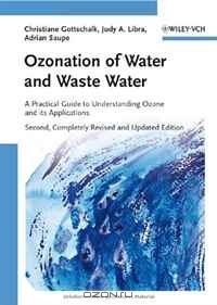 Christiane Gottschalk, Judy Ann Libra, Adrian Saupe / Ozonation of Water and Waste Water: A Practical Guide to Understanding Ozone and its Applications / The leading resource on ozone technology, this book contains everything from chemical basics to technical and economic ...