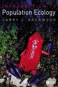 Larry L. Rockwood / Introduction to Population Ecology / Introduction to Population Ecology is an accessible and up—to—date textbook covering all aspects of population ...