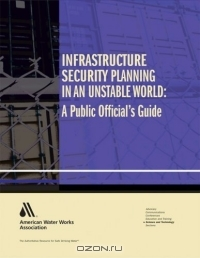 Aden Hogan / Infrastructure Security Planning in an Unstable World: : A Public Officials' Guide to Security / Book Description This handbook for city officials provides them with a more comprehensive understanding of the ...