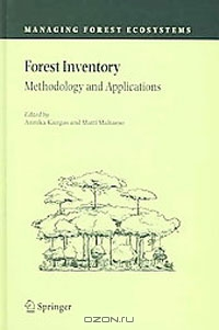 / Forest Inventory: Methodology and Applications / This book has been developed as a forest inventory textbook for students and can also serve as a handbook for practical ...