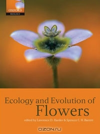 Edited by Lawrence D. Harder & Spencer C. H. Barrett / Ecology and Evolution of Flowers / The reproductive organs and mating biology of angiosperms exhibit greater variety than those of any other group of ...